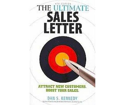 Ultimate Sales Letter : Attract New Customers. Boost Your Sales. (Paperback) (Dan S. Kennedy) - image 1 of 1