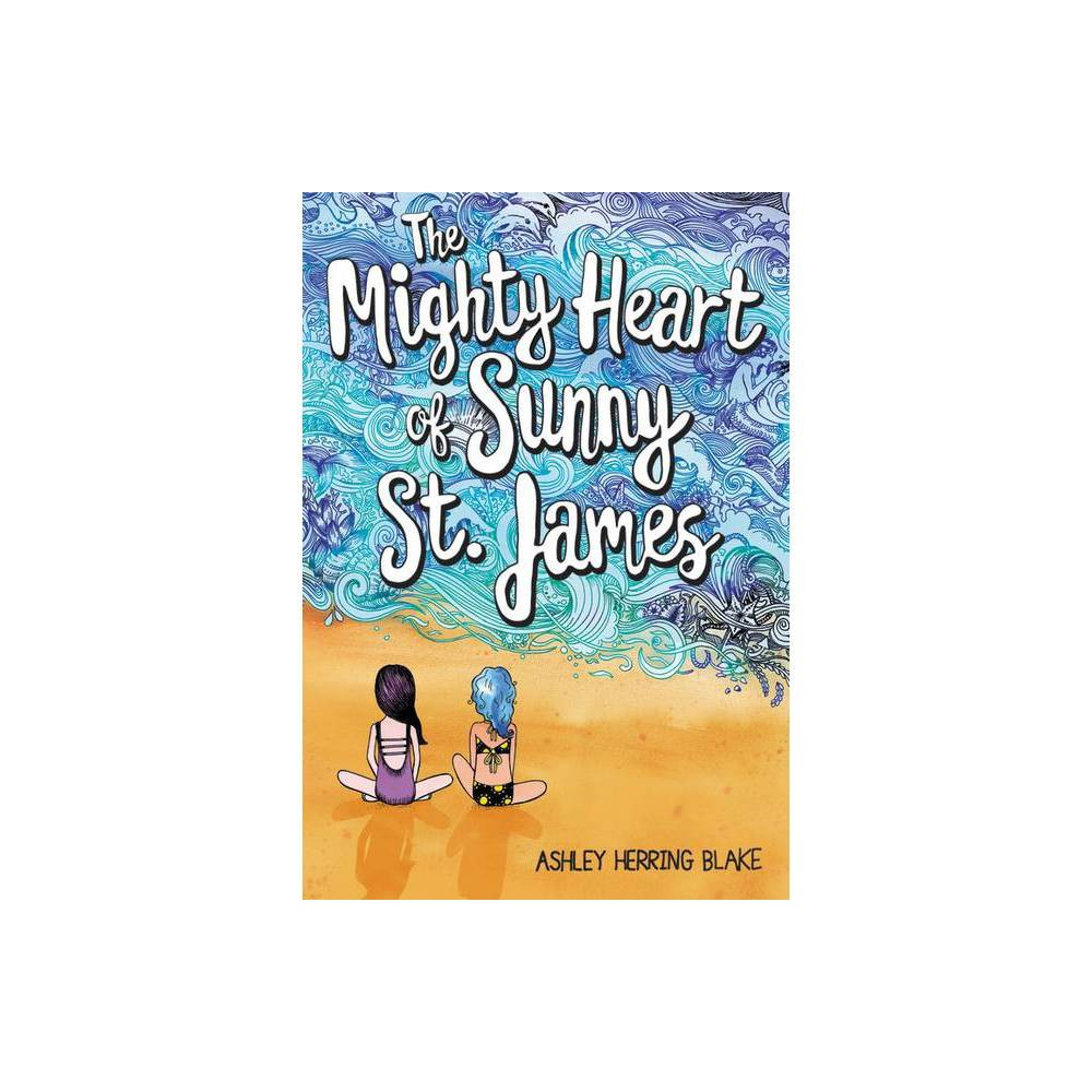 The Mighty Heart Of Sunny St James By Ashley Herring Blake Paperback