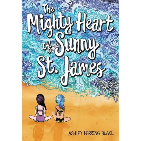 The Mighty Heart of Sunny St. James - by  Ashley Herring Blake (Paperback) - image 1 of 1