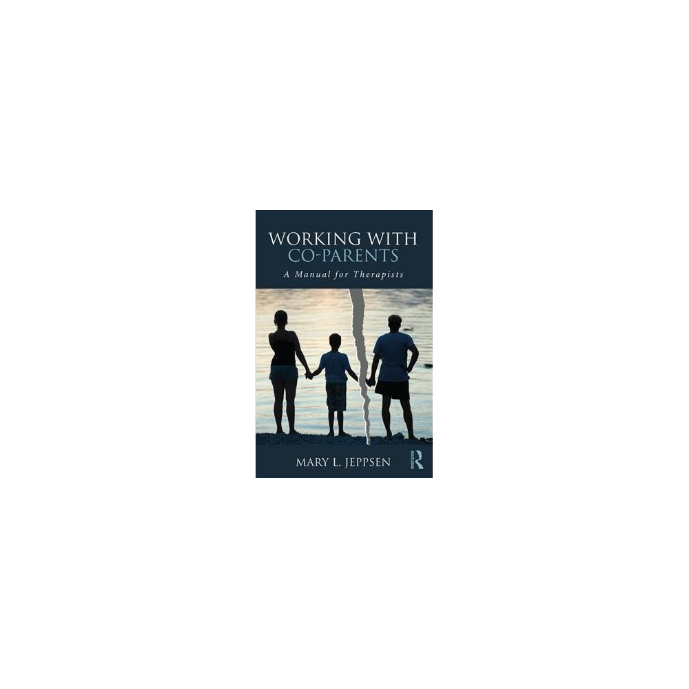 Working with Co-Parents : A Manual for Therapists (Paperback) (Mary L. Jeppsen)