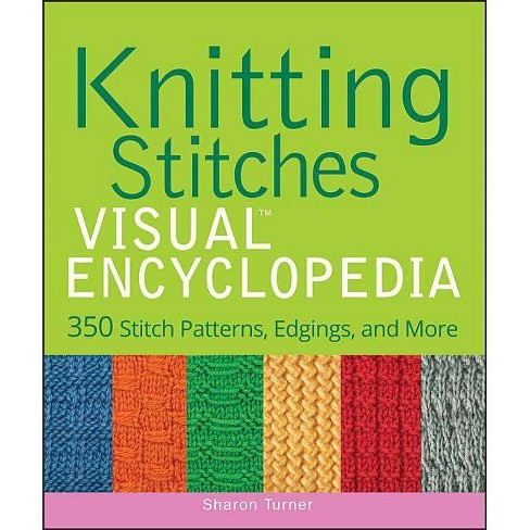 Knitting Stitches Visual Encyclopedia - (Teach Yourself Visually) by  Sharon Turner (Hardcover) - image 1 of 1