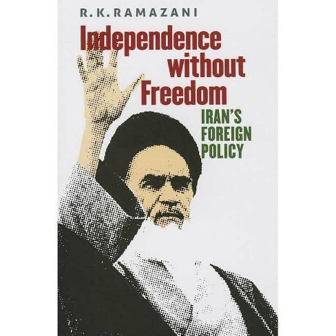 Independence Without Freedom - by  R K Ramazani (Hardcover) - image 1 of 1
