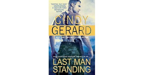 Last Man Standing (Original) (Paperback) by Cindy Gerard - image 1 of 1