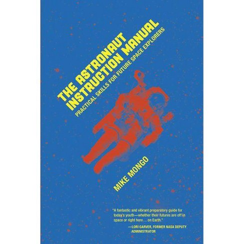 The Astronaut Instruction Manual - by  Mike Mongo (Paperback) - image 1 of 1