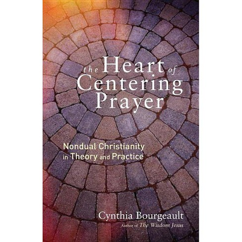 The Heart of Centering Prayer - by  Cynthia Bourgeault (Paperback) - image 1 of 1