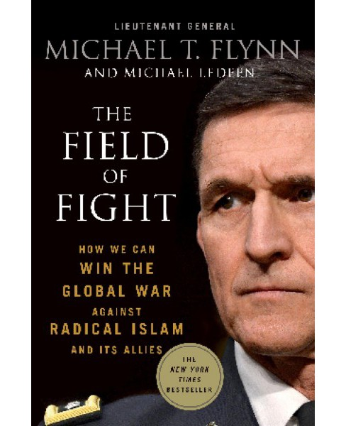 Field of Fight : How We Can Win the Global War Against Radical Islam and Its Allies (Reprint) - image 1 of 1