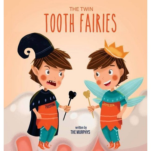 The Twin Tooth Fairies - by  The Murphys (Hardcover) - image 1 of 1