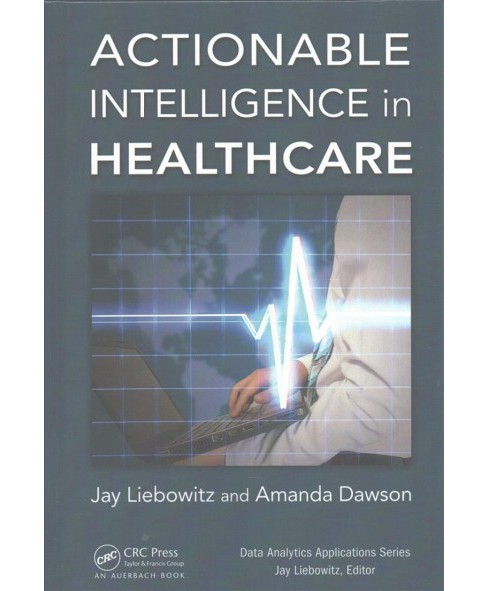Actionable Intelligence in Healthcare (Hardcover) - image 1 of 1