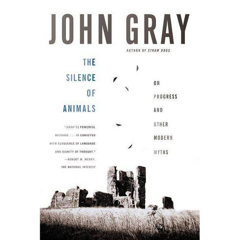 The Silence of Animals - by  John Gray (Paperback) - image 1 of 1