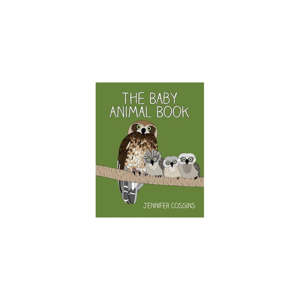 Baby Animal Book - by Jennifer Cossins (Hardcover)