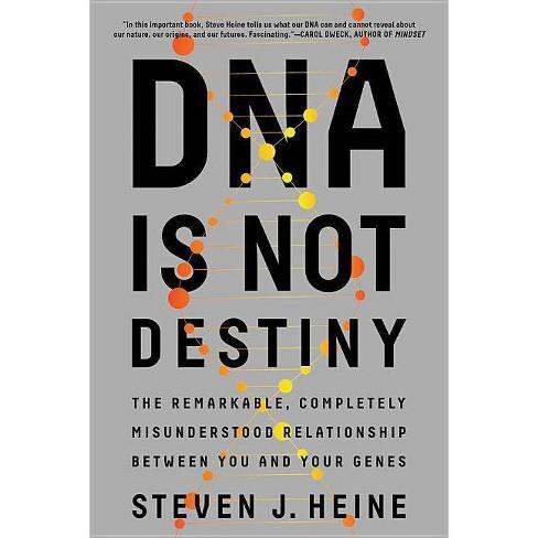 DNA Is Not Destiny - by  Steven J Heine (Paperback) - image 1 of 1