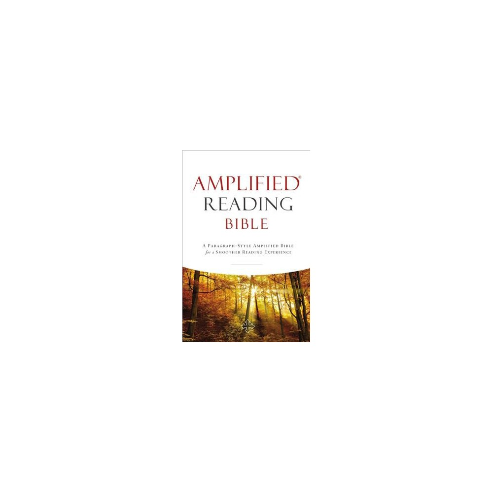 Amplified Reading Bible : A Paragraph-Style Amplified Bible for a Smoother Reading Experience