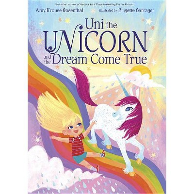 Uni the Unicorn and the Dream Come True (Hardcover) (Amy Krouse Rosenthal)