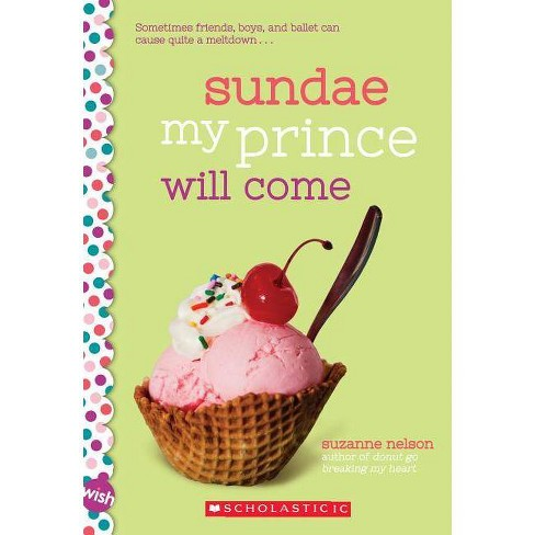 Sundae My Prince Will Come -  (Wish) by Suzanne Nelson (Paperback) - image 1 of 1