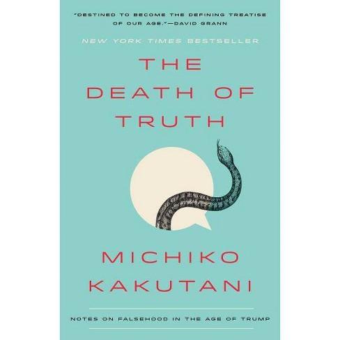 The Death of Truth - by  Michiko Kakutani (Paperback) - image 1 of 1