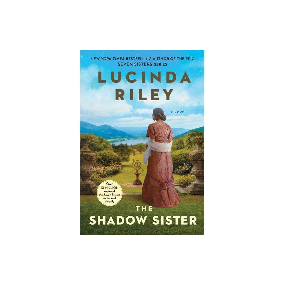 The Shadow Sister Volume 3 Seven Sisters By Lucinda Riley Paperback