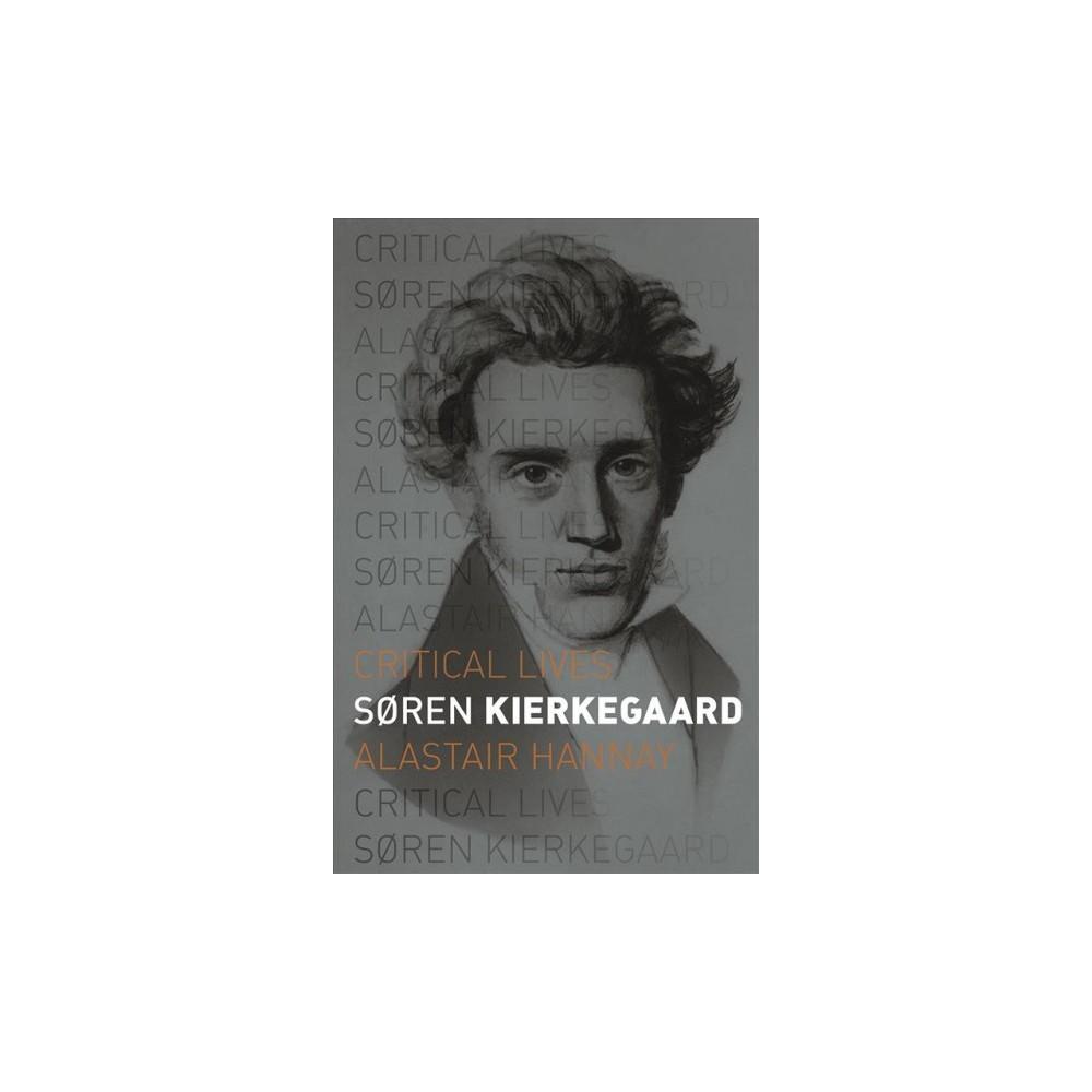 Søren Kierkegaard - (Critical Lives) by Alastair Hannay (Paperback)
