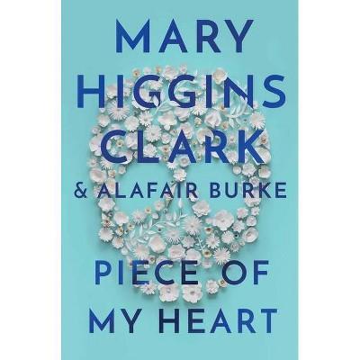 Piece of My Heart - by Mary Higgins Clark & Alafair Burke (Hardcover)