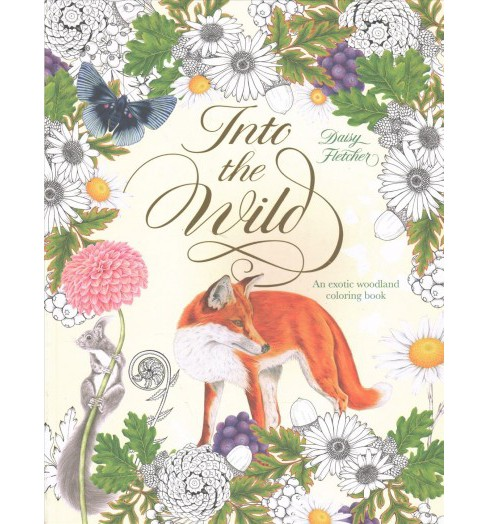 Into the Wild : An Exotic Woodland Coloring Book -  (Paperback) - image 1 of 1