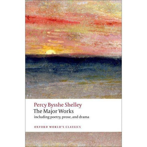 The Major Works - (Oxford World's Classics (Paperback)) by  Percy Bysshe Shelley (Paperback) - image 1 of 1