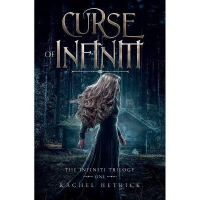 Curse of Infiniti - (The Infiniti Trilogy) by  Rachel Hetrick (Paperback)