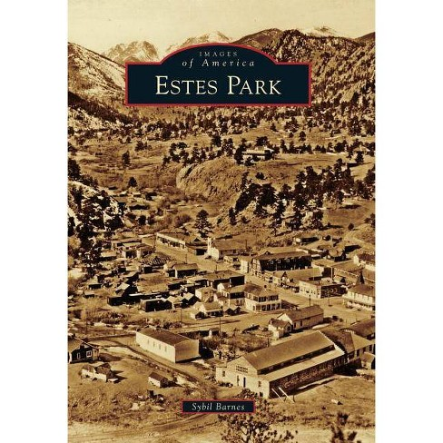 Estes Park - (Images of America (Arcadia Publishing)) by  Sybil Barnes (Paperback) - image 1 of 1