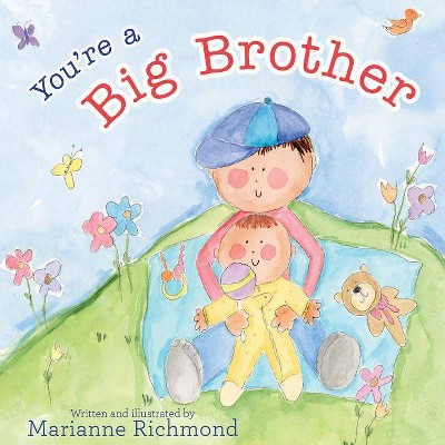 You're a Big Brother - by  Marianne Richmond (Hardcover)