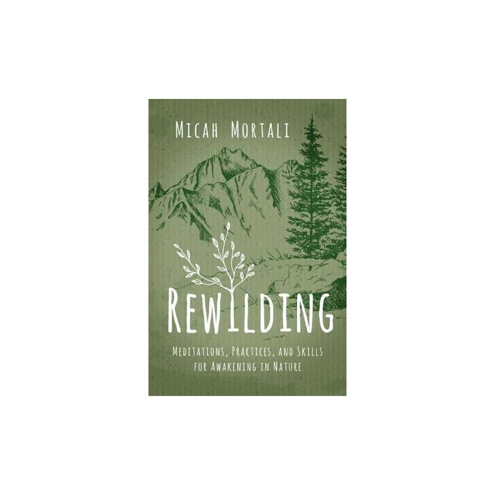 Rewilding - by Micah Mortali (Paperback)
