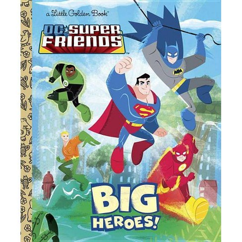 DC Super Friends: Big Heroes! - (Little Golden Books (Random House)) by  Billy Wrecks (Hardcover) - image 1 of 1
