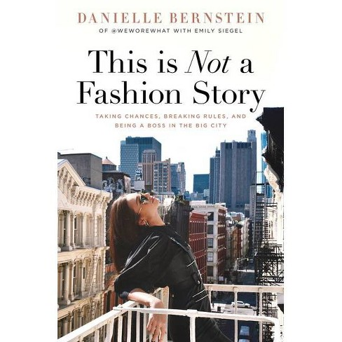 This Is Not A Fashion Story - by Danielle Bernstein (Hardcover) - image 1 of 1