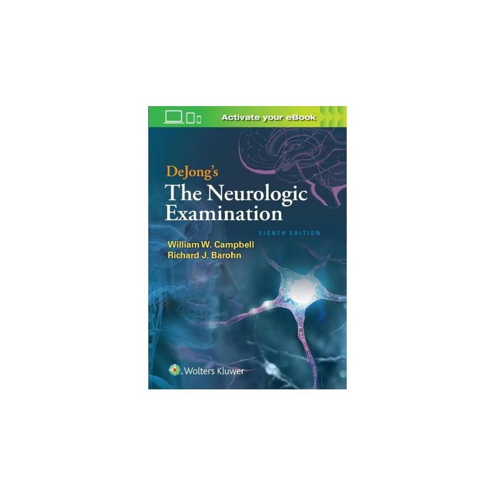 Dejong's the Neurologic Examination - 8 by William M. Campbell & Richard J. Barohn (Hardcover)