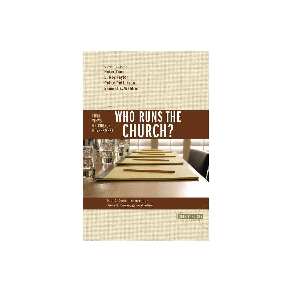 Who Runs The Church Counterpoints Church Life By Zondervan Paperback