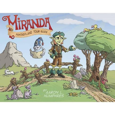 Miranda Fantasyland Tour Guide - by  Aaron Humphres (Hardcover) - image 1 of 1
