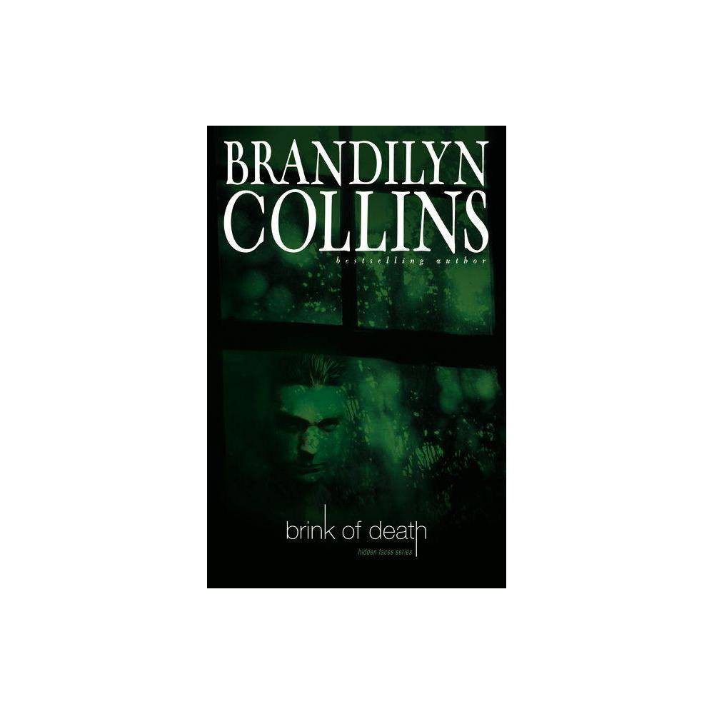 Brink Of Death Hidden Faces By Brandilyn Collins Paperback