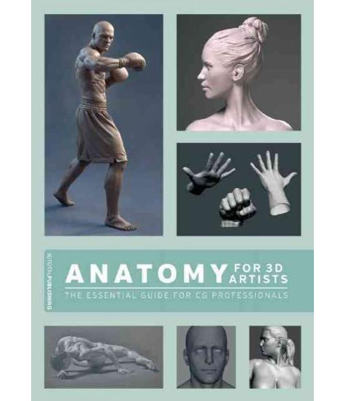 Anatomy for 3D Artists : The Essential Guide for CG Professionals (Paperback) - image 1 of 1