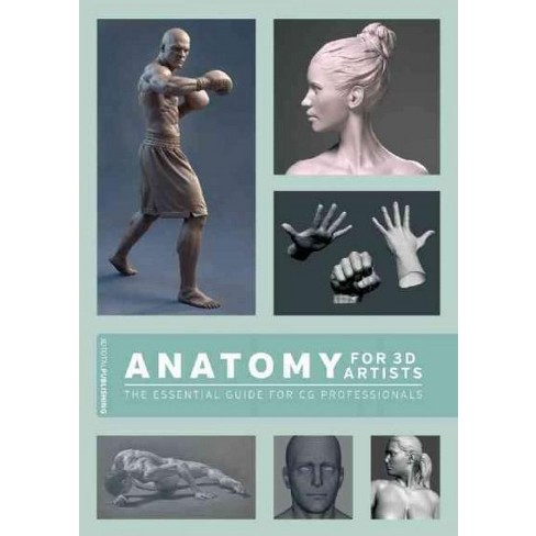 Anatomy For 3d Artists The Essential Guide For Cg Professionals