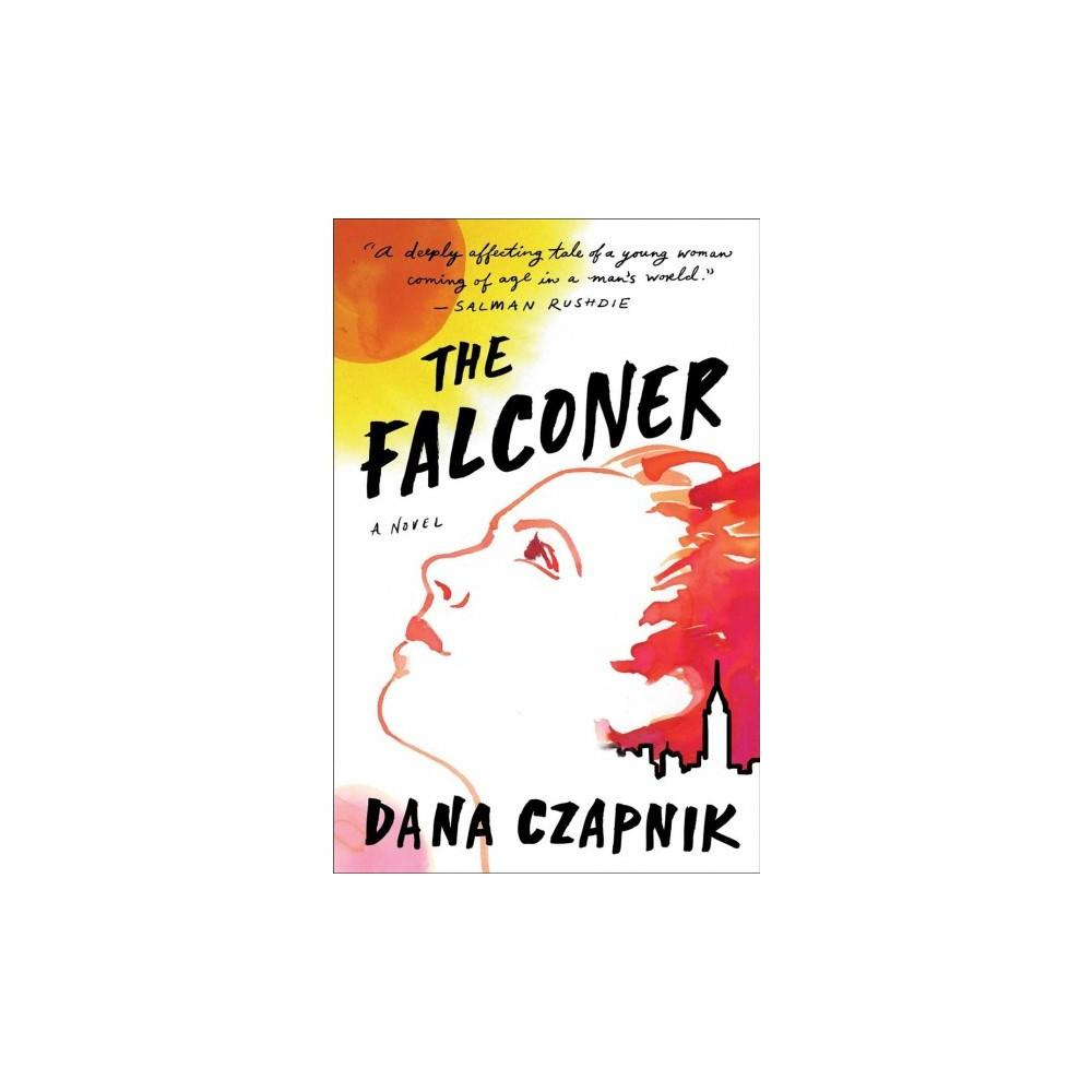Falconer - by Dana Czapnik (Hardcover)