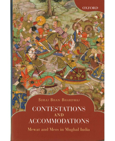 Contestations and Accommodations : Mewat and Meos in Mughal India (Hardcover) (Suraj Bhan Bhardwaj) - image 1 of 1