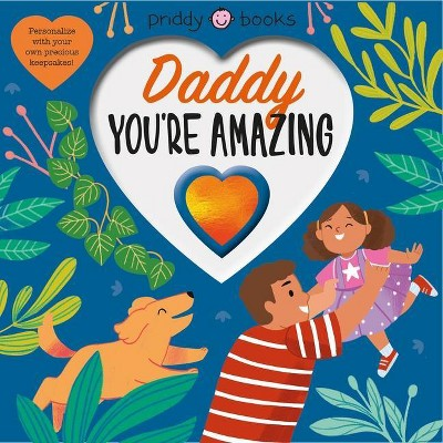 With Love: Daddy, You're Amazing - by Roger Priddy (Board Book)