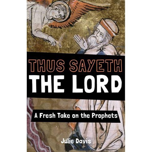 Thus Sayeth the Lord - by  Julie Davis (Paperback) - image 1 of 1