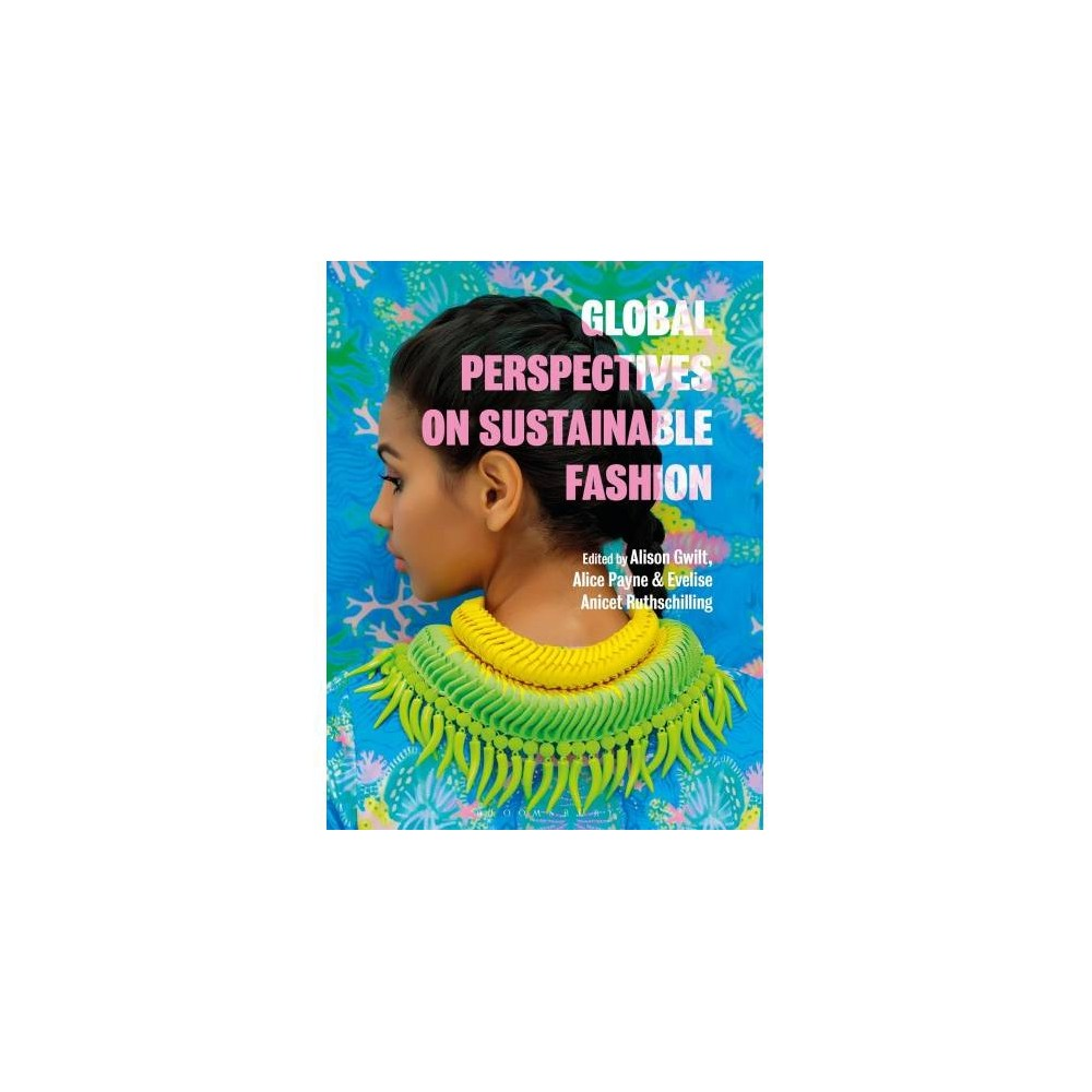 Global Perspectives on Sustainable Fashion - (Paperback)
