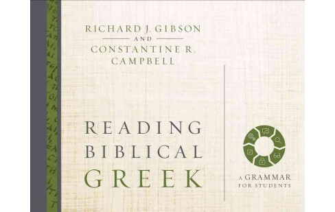 Reading Biblical Greek : A Grammar for Students (Hardcover) (Richard J. Gibson & Constantine R. - image 1 of 1