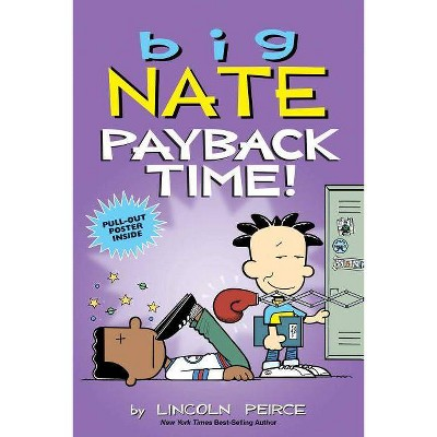 Big Nate - Payback Time! -  (Big Nate) by Lincoln Peirce (Paperback)