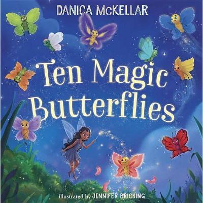 Ten Magic Butterflies - (McKellar Math)by Danica McKellar (Hardcover)