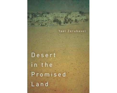 Desert in the Promised Land -  by Yael Zerubavel (Hardcover) - image 1 of 1