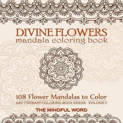- Divine Flowers Mandala Coloring Book - (Art Therapy Coloring Book)  (Paperback) : Target