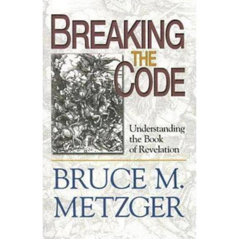 Breaking the Code - Participant's Book - by  Bruce M Metzger (Paperback) - image 1 of 1