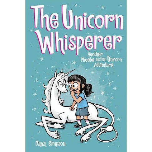 The Unicorn Whisperer (Phoebe and Her Unicorn Series Book 10) - by  Dana Simpson (Paperback) - image 1 of 1