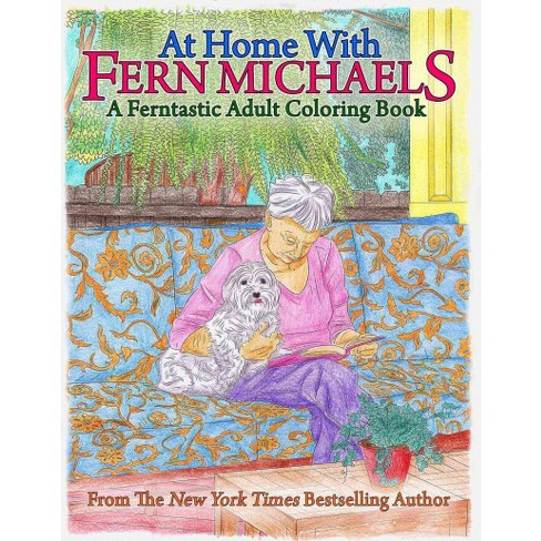 At Home With Fern Michaels : A Ferntastic Adult Coloring Book ...