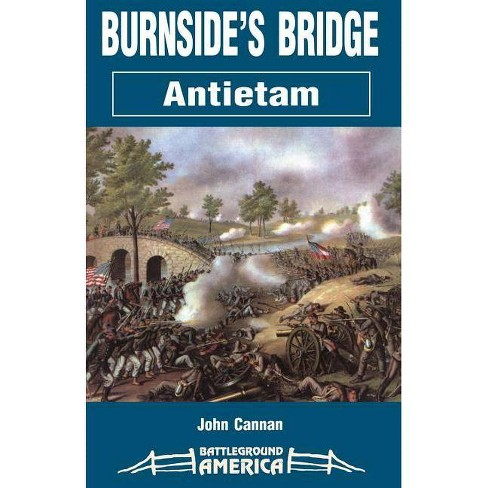 Burnside's Bridge - (Battleground America) by  John Cannan (Paperback) - image 1 of 1